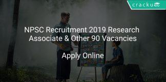 NPSC Recruitment 2019 Research Associate & Other 90 Vacancies