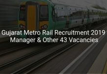 Gujarat Metro Rail Recruitment 2019 Manager & Other 43 Vacancies