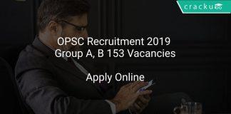 OPSC Recruitment 2019 Group A, B 153 Vacancies