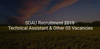 SDAU Recruitment 2019 Technical Assistant & Other 05 Vacancies