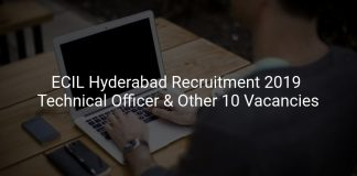 ECIL Hyderabad Recruitment 2019 Technical Officer & Other 10 Vacancies