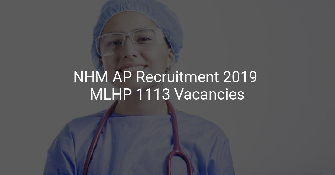 Nhm Ap Recruitment 2019 Mlhp 1113 Vacancies
