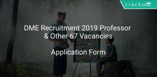 DME Recruitment 2019 Professor & Other 67 Vacancies