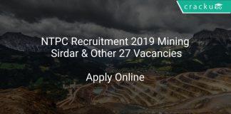 NTPC Recruitment 2019 Mining Sirdar & Other 27 Vacancies