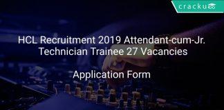 HCL Recruitment 2019 Attendant-cum-Jr. Technician Trainee 27 Vacancies