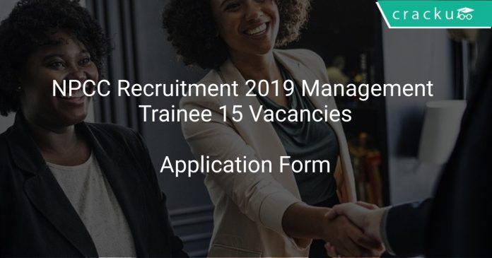NPCC Recruitment 2019 Management Trainee 15 Vacancies