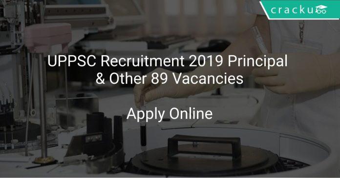 UPPSC Recruitment 2019 Principal & Other 89 Vacancies