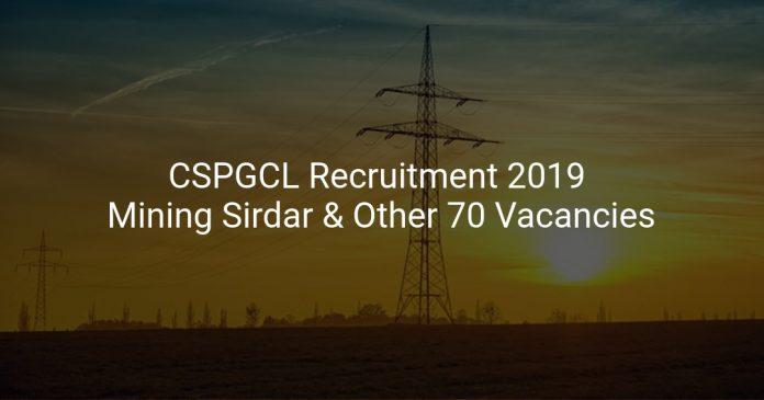 CSPGCL Recruitment 2019 Mining Sirdar & Other 70 Vacancies