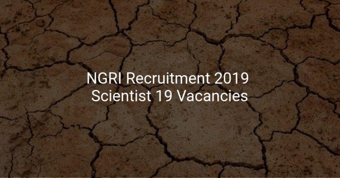 NGRI Recruitment 2019