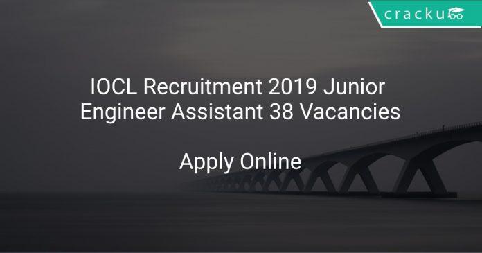 IOCL Recruitment 2019 Junior Engineer Assistant 38 Vacancies