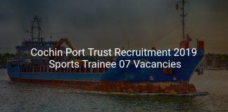 Cochin Port Trust Recruitment 2019