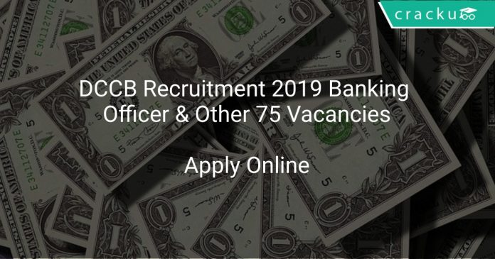 DCCB Recruitment 2019 Banking Officer & Other 75 Vacancies