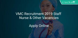 VMC Recruitment 2019 Staff Nurse & Other Vacancies