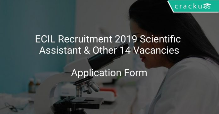 ECIL Recruitment 2019 Scientific Assistant & Other 14 Vacancies