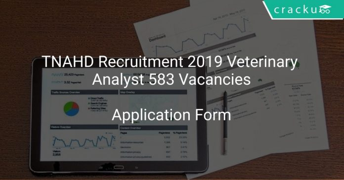 TNAHD Recruitment 2019 Veterinary Analyst 583 Vacancies