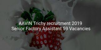 AAVIN Trichy recruitment 2019