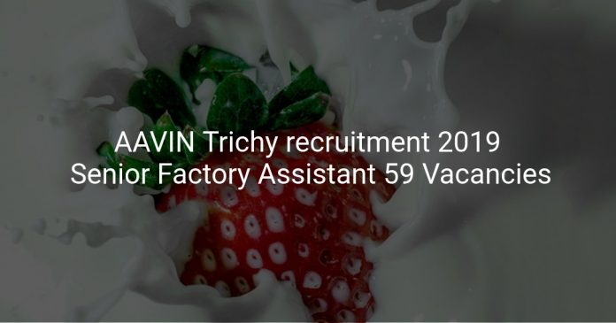 AAVIN Trichy recruitment 2019