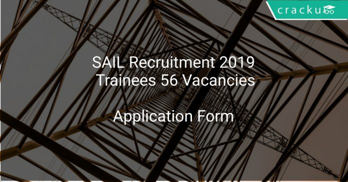 SAIL Recruitment 2019 Trainees 56 Vacancies