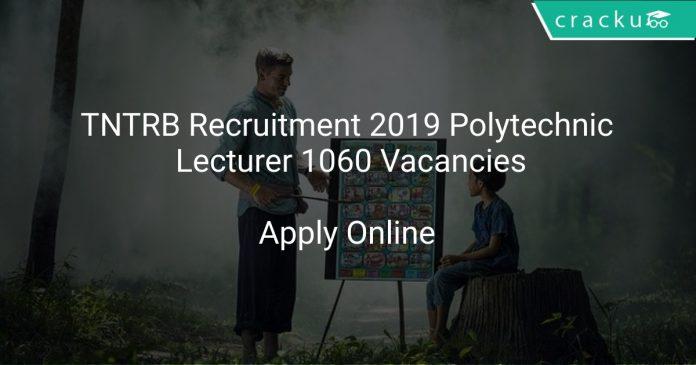 TNTRB Recruitment 2019 Polytechnic Lecturer 1060 Vacancies