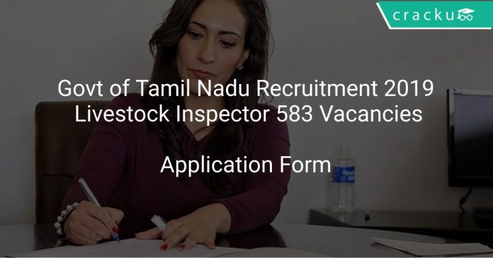 Govt of Tamil Nadu Recruitment 2019 Livestock Inspector 583 Vacancies