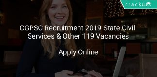 CGPSC Recruitment 2019 State Civil Services & Other 119 Vacancies