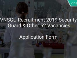 VNSGU Recruitment 2019 Security Guard & Other 52 Vacancies