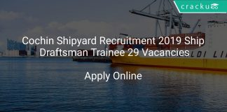 Cochin Shipyard Recruitment 2019 Ship Draftsman Trainee 29 Vacancies
