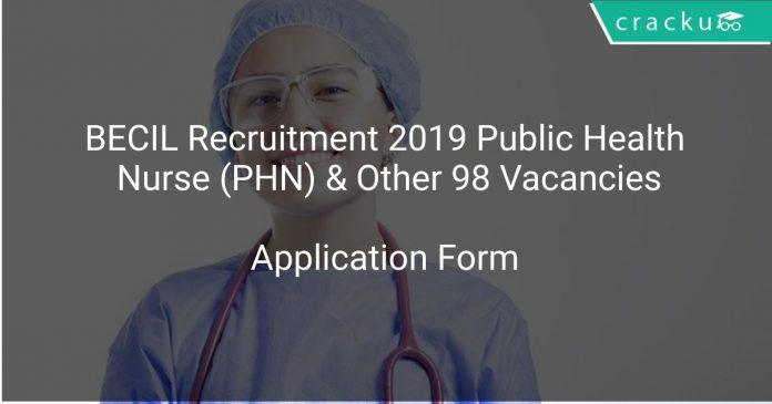 BECIL Recruitment 2019 Public Health Nurse (PHN) & Other 98 Vacancies