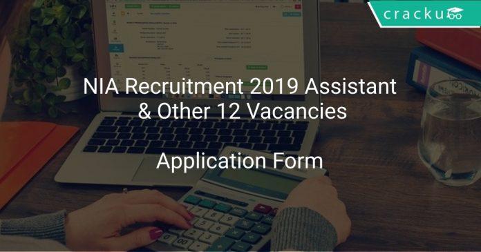 NIA Recruitment 2019 Assistant & Other 12 Vacancies