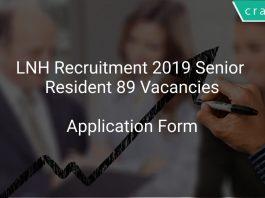 LNH Recruitment 2019 Senior Resident 89 Vacancies
