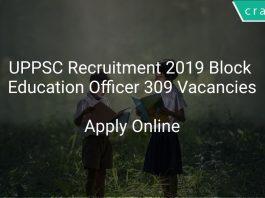 UPPSC Recruitment 2019 Block Education Officer 309 Vacancies