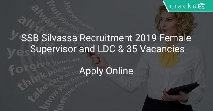 SSB Silvassa Recruitment 2019 Female Supervisor and LDC & 35 Vacancies