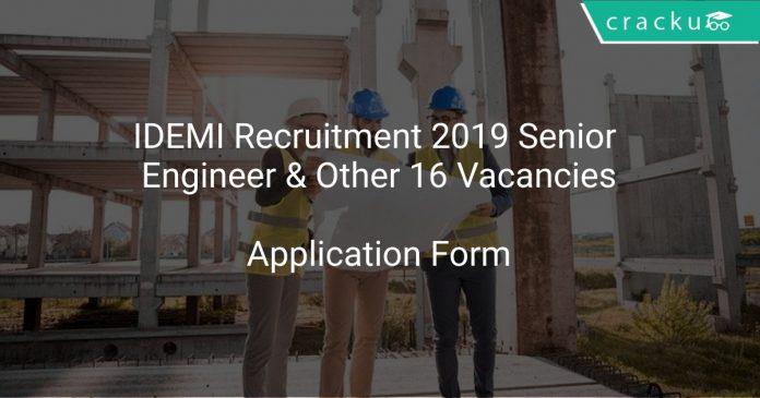 IDEMI Recruitment 2019 Senior Engineer & Other 16 Vacancies