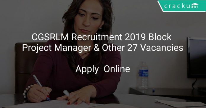 CGSRLM Recruitment 2019 Block Project Manager & Other 27 Vacancies