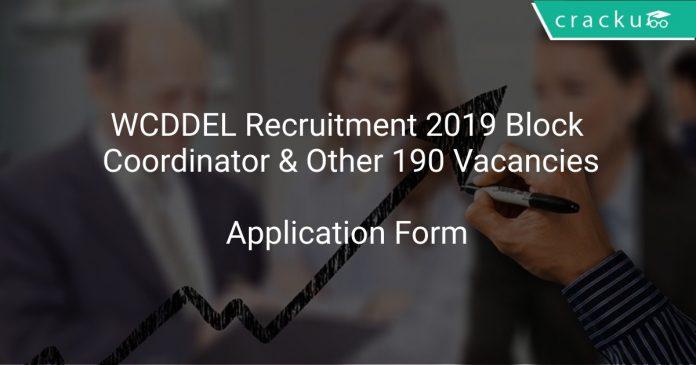 WCDDEL Recruitment 2019 Block Coordinator & Other 190 Vacancies
