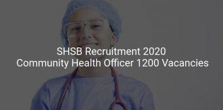 SHSB Recruitment 2020 Community Health Officer 1200 Vacancies