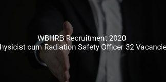 WBHRB Recruitment 2020 Physicist cum Radiation Safety Officer 32 Vacancies