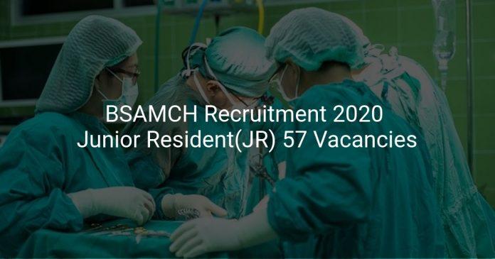 BSAMCH Recruitment 2020