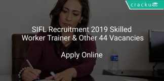 SIFL Recruitment 2019 Skilled Worker Trainer & Other 44 Vacancies