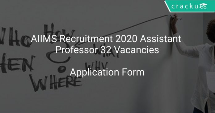 AIIMS Recruitment 2020 Assistant Professor 32 Vacancies
