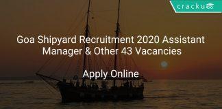 Goa Shipyard Recruitment 2020 Assistant Manager & Other 43 Vacancies