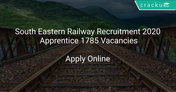 South Eastern Railway Recruitment 2020 Apprentice 1785 Vacancies