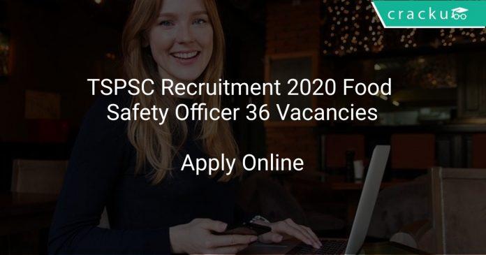 TSPSC Recruitment 2020 Food Safety Officer 36 Vacancies
