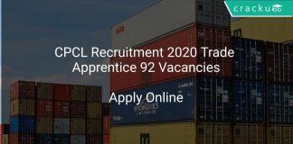 CPCL Recruitment 2020 Trade Apprentice 92 Vacancies