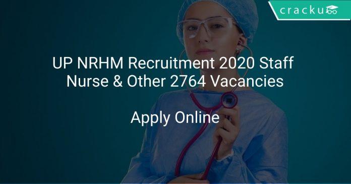 UP NRHM Recruitment 2020 Staff Nurse & Other 2764 Vacancies
