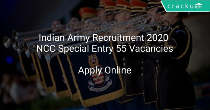 Indian Army Recruitment 2020 NCC Special Entry 55 Vacancies