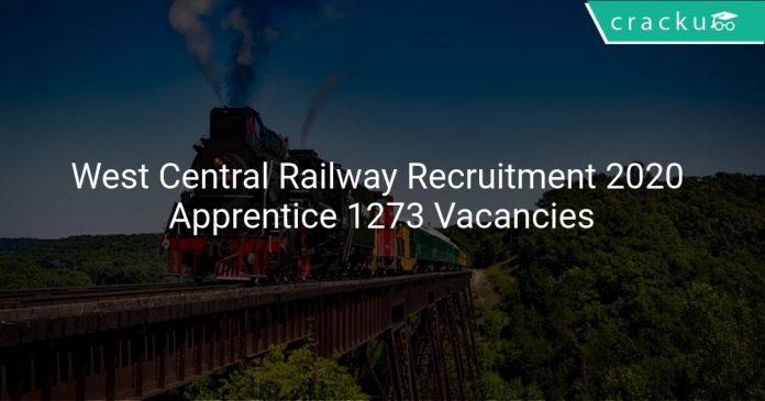 West Central Railway Recruitment 2020 Apprentice 1273 Vacancies