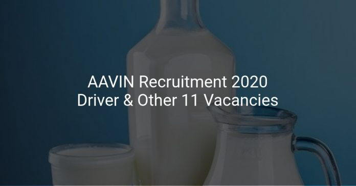 AAVIN Recruitment 2020 Driver & Other 11 Vacancies