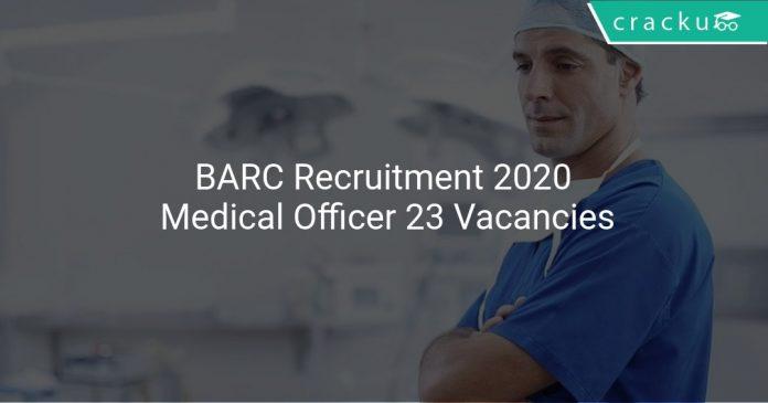 BARC Recruitment 2020 Medical Officer 23 Vacancies