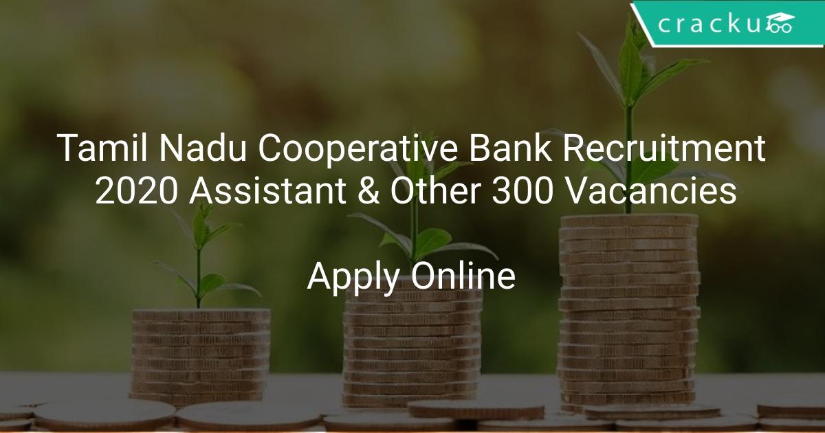 Tamil Nadu Cooperative Bank Recruitment 2020 Assistant 300 ...